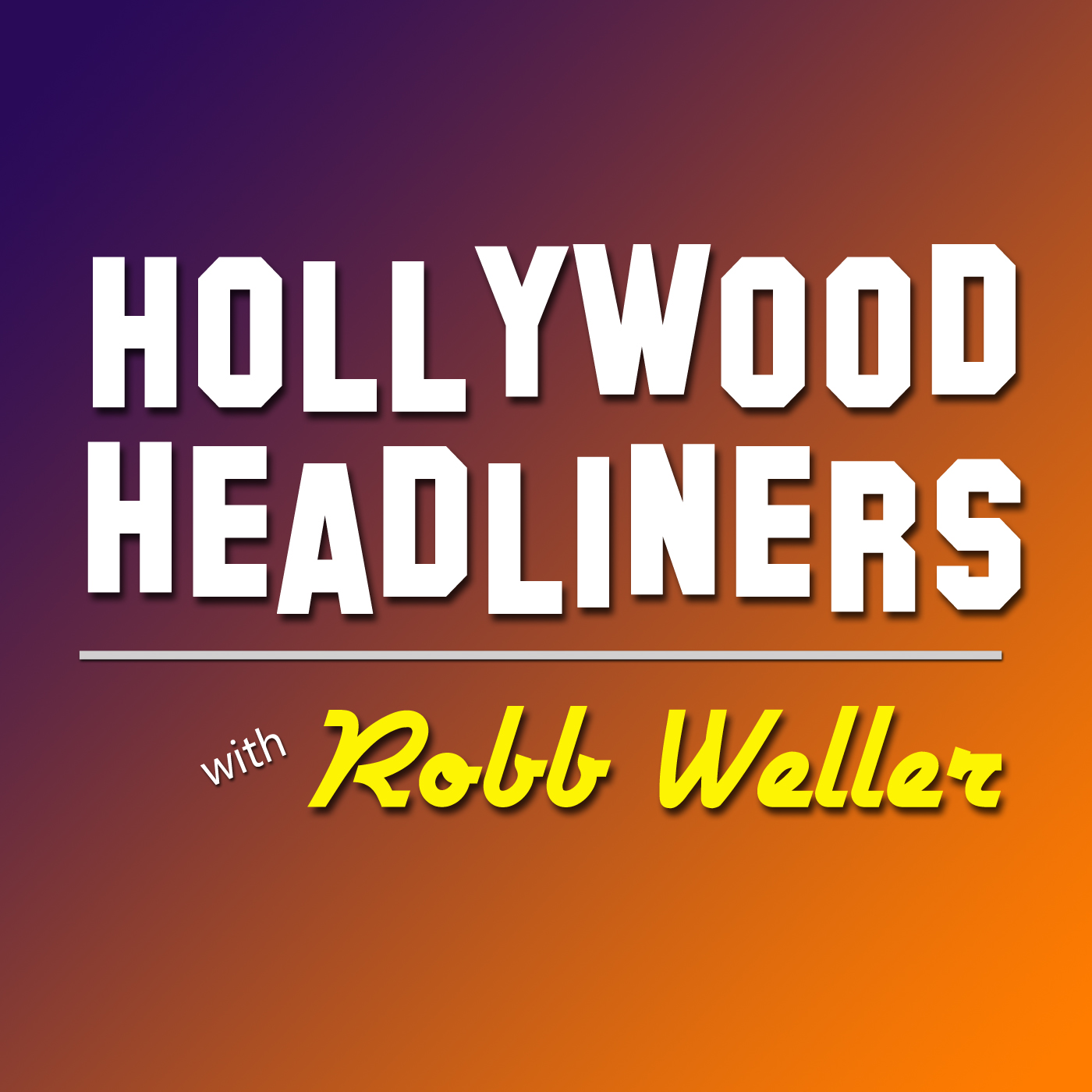 <![CDATA[Hollywood Headliners with Robb Weller]]>